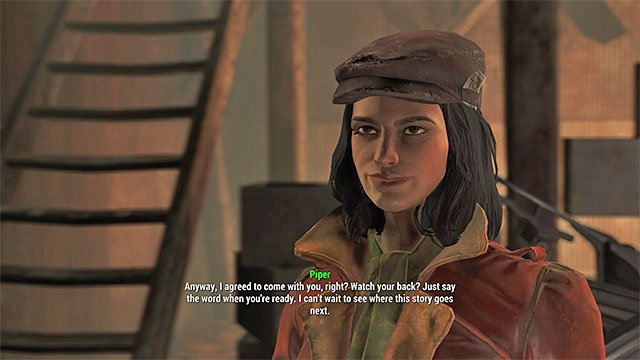 fallout 4 piper flirt dialogue There are 13 potential companions in fallout 4, and they span the continuum from restless adventurers to opportunistic mercenaries to unwaveringly loyal piper if you seek an assertive and inquisitive companion, piper is your gal mostly levelheaded and handy with a pistol, this diamond city citizen will.