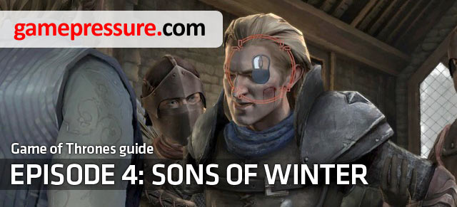 Sons of Winter is the fourth episode of the adventure games by Telltale Games - Introduction | Episode 4: Sons of Winter - Episode 4: Sons of Winter - Game of Thrones: A Telltale Games Series Game Guide