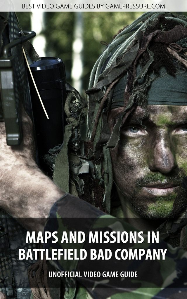 Maps and Missions in Battlefield Bad Company - Unofficial Video Game Guide