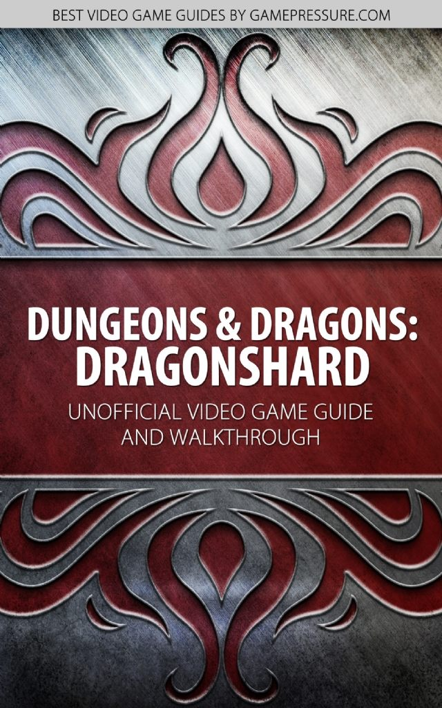 Dungeons & Dragons: - Dragonshard Unofficial Video Game Guide & Walkthrough