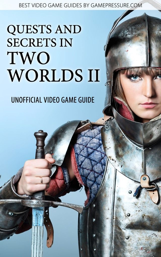 Quest and Secrets in Two Worlds II - Unofficial Video Game Guide