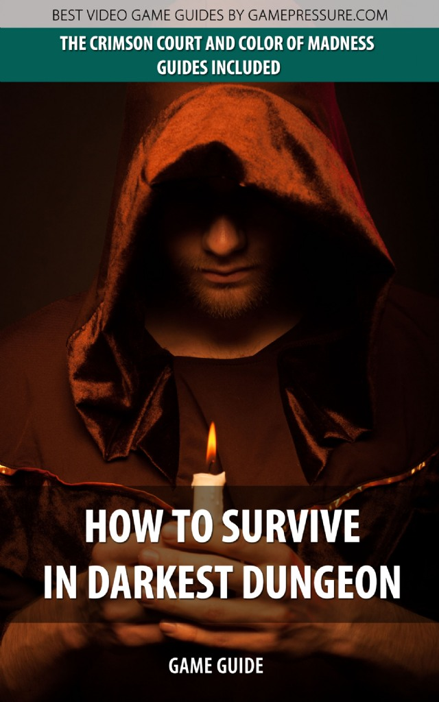 How to Survive in Darkest Dungeon - Game Guide