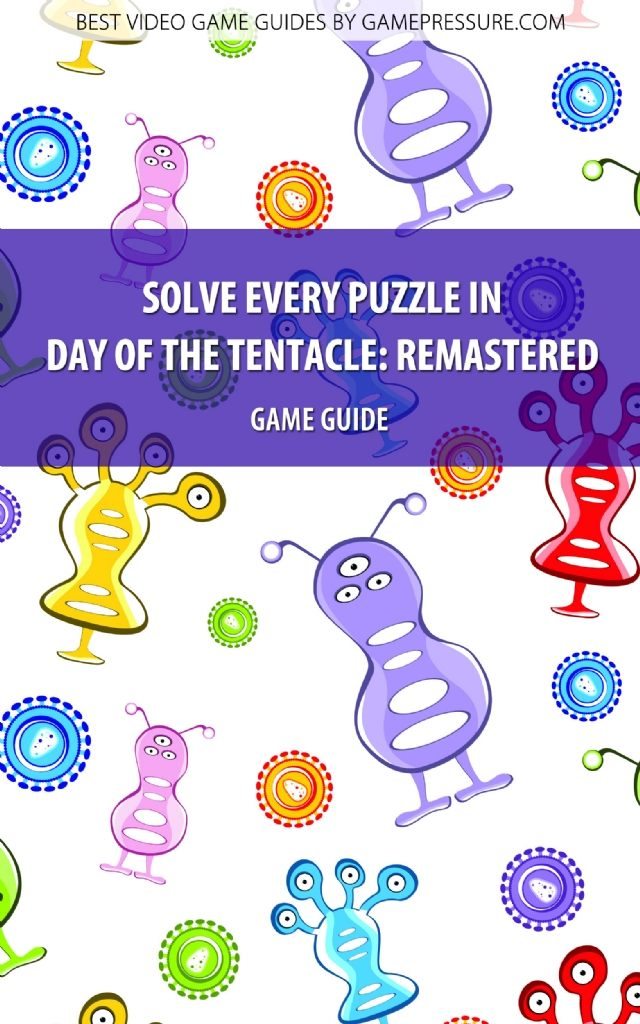 Solve Every Puzzle in Day of the Tentacle: Remastered - Game Guide