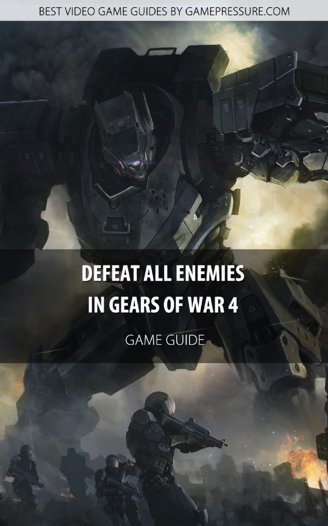 Defeat All Enemies in Gears of War 4 - Game Guide