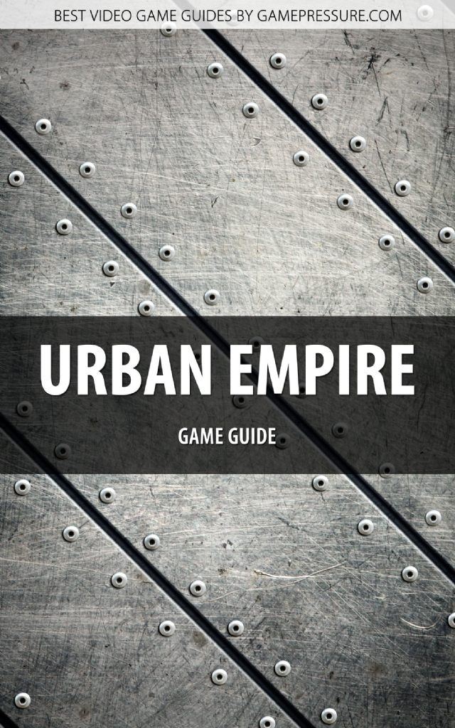 Urban Empire - Game Guide