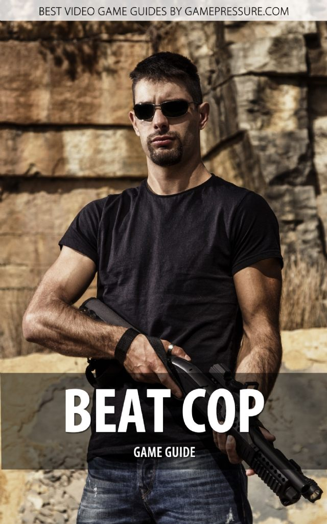 Beat Cop - Game Guide