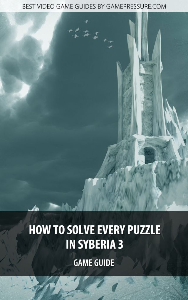 How to Solve Every Puzzle in Syberia 3 - Game Guide