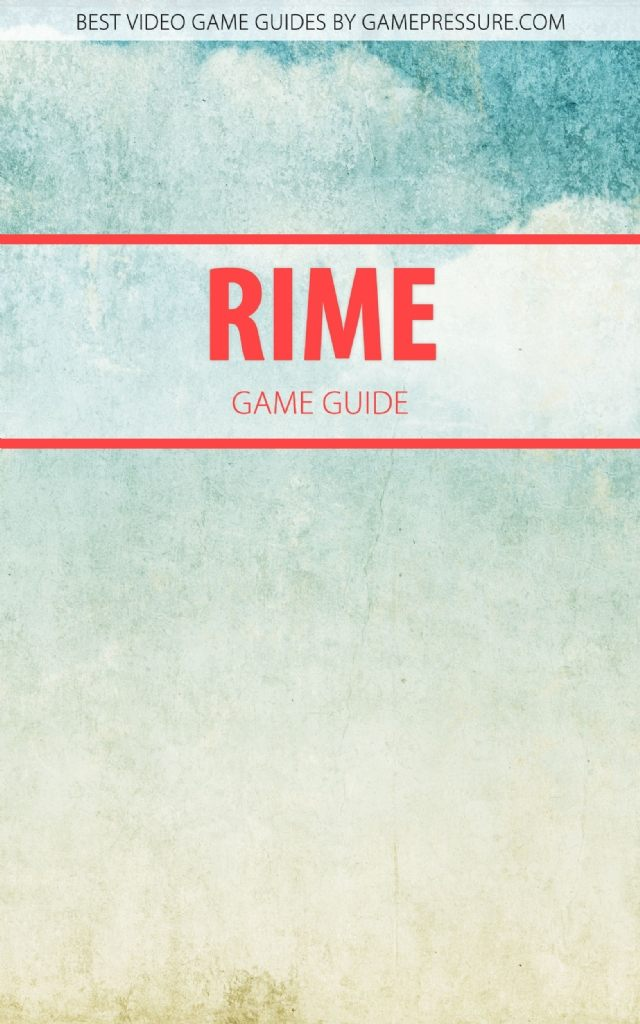 Rime - Game Guide