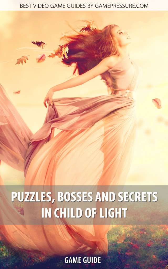 Puzzles, Bosses And Secrets In Child of Light - Game Guide