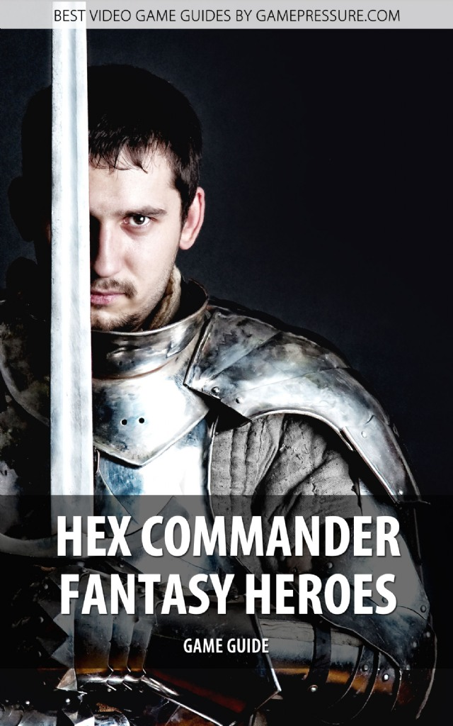 Hex Commander Fantasy Heroes - Game Guide