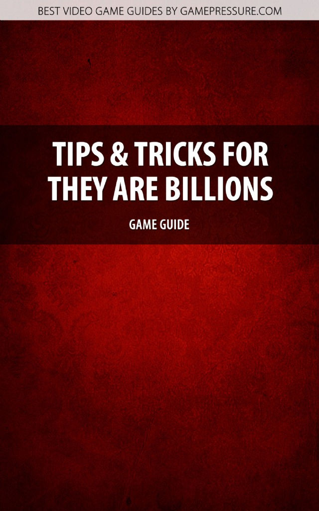 Tips And Tricks for They Are Billions - Game Guide