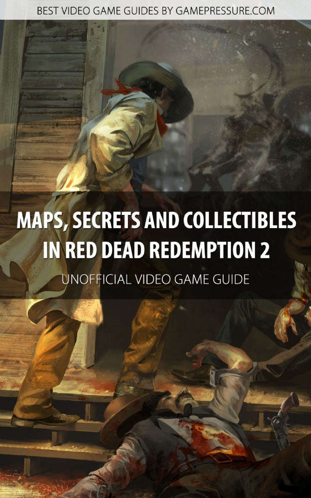 Maps, Secrets and Collectibles in Red Dead Redemption 2 - Unofficial Video Game Guide