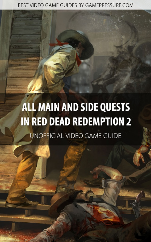 All Main and Side Quests in Red Dead Redemption 2 Guide - Unofficial Video Game Guide
