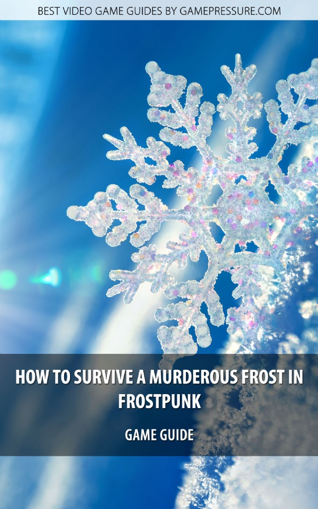 How to Survive a Murderous Frost in Frostpunk - Game Guide