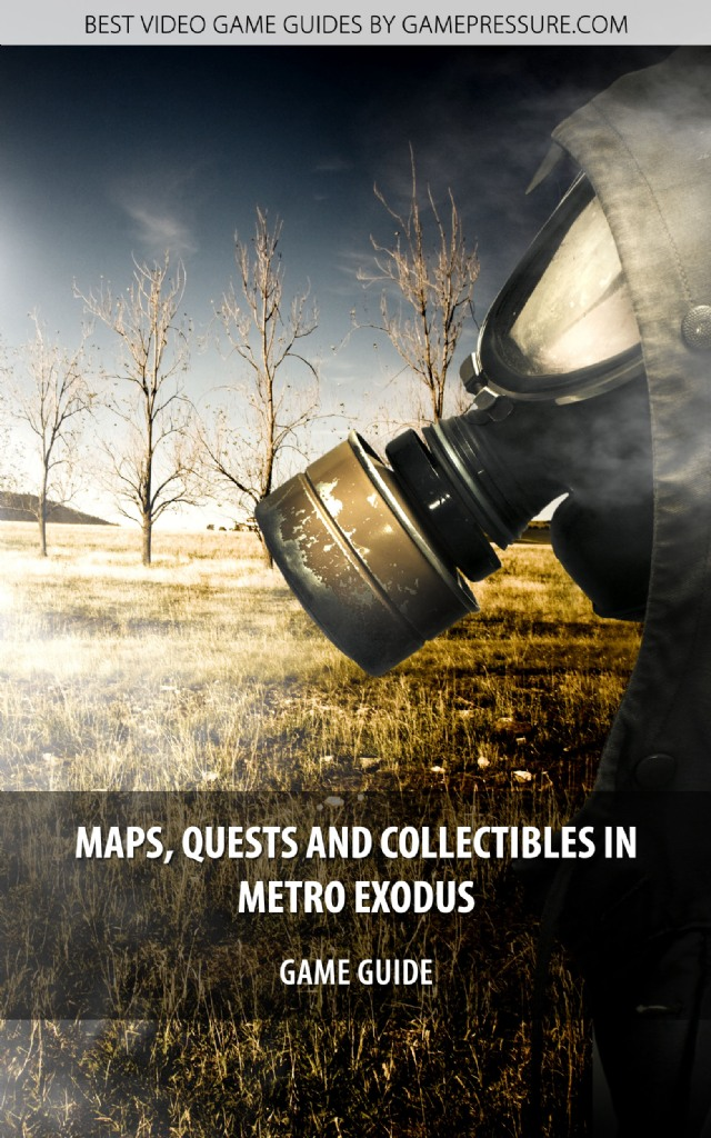 Maps, Quests And Collectibles In Metro Exodus - Game Guide