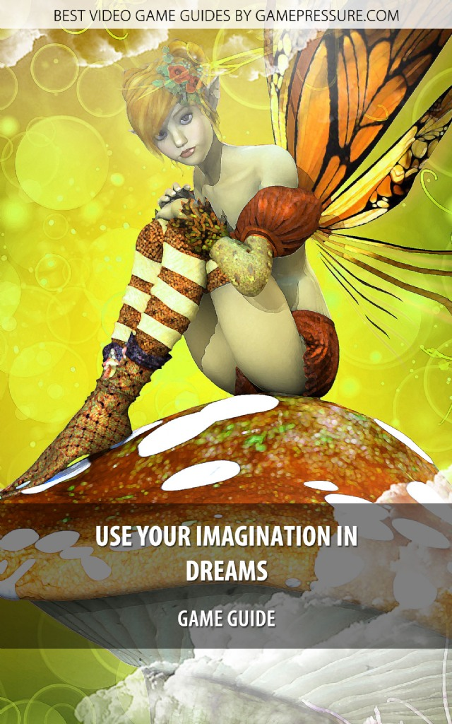 Use Your Imagination In Dreams - Game Guide