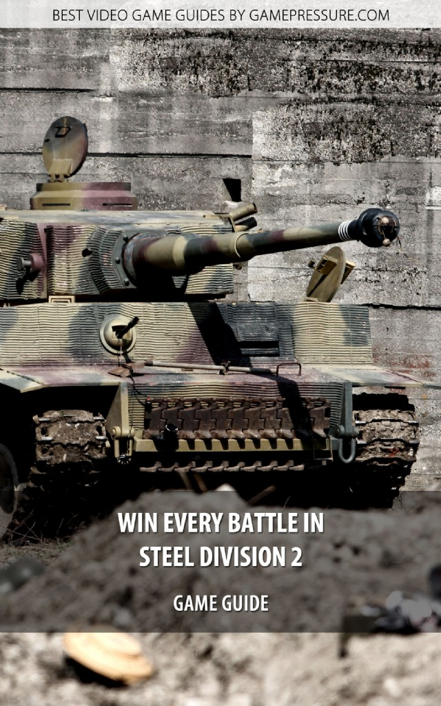 Win Every Battle In Steel Division 2 - Game Guide