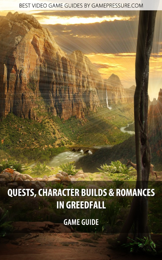 Quests, Character Builds and Romances in GreedFall - Game Guide