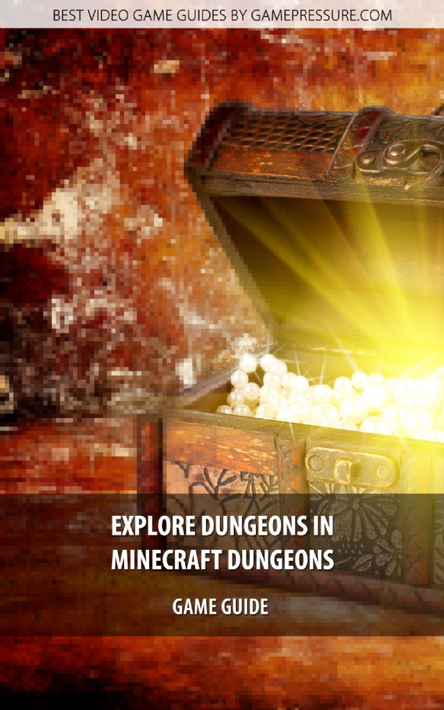 Explore Dungeons in Minecraft Dungeons - Game Guide
