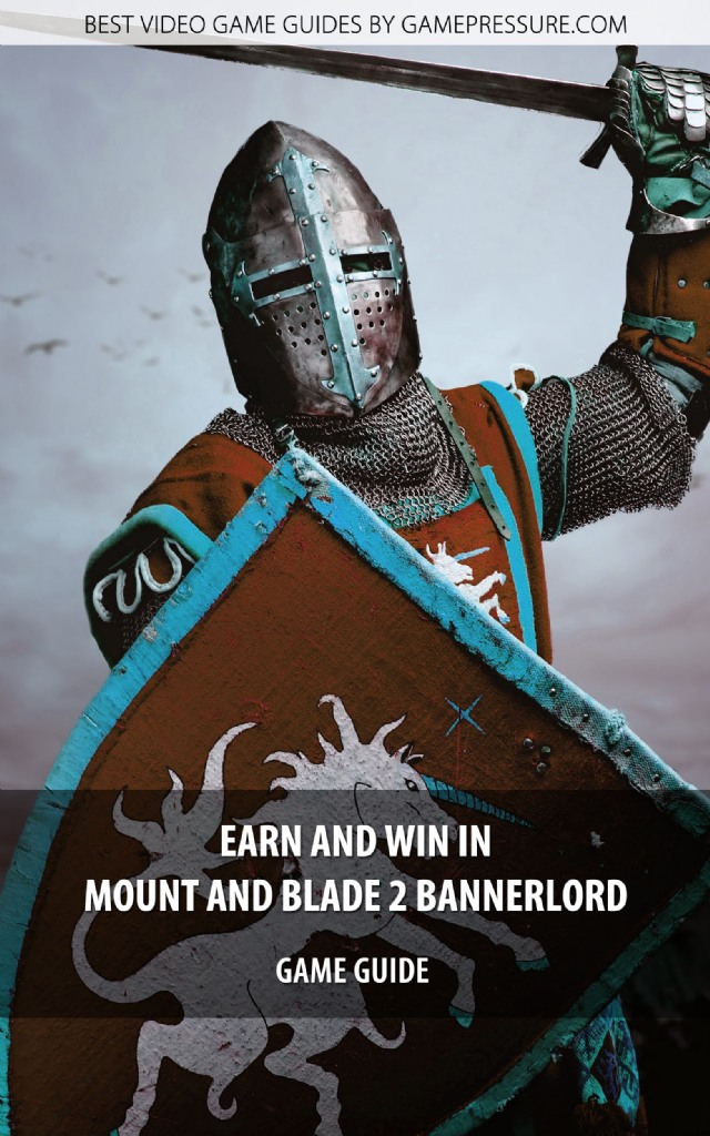 Earn and Win in Mount and Blade 2 Bannerlord - Game Guide