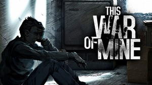 This War of Mine game guide.