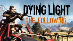 Dying Light: The Following game guide.