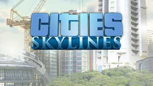 Cities: Skylines Game Guide