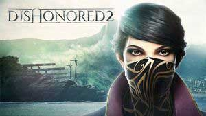 Dishonored 2 Game Guide