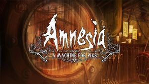 Amnesia: A Machine for Pigs Game Guide
