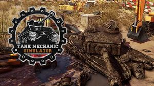 Tank Mechanic Simulator Guide