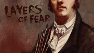 Layers of Fear Game Guide & Walkthrough
