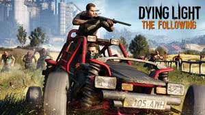 Dying Light: The Following Game Guide