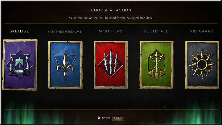 First, you have to decide what Faction you want to play - Creating Decks - Card Collection and Creating Decks - Gwent: The Witcher Card Game Guide