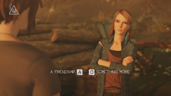 The last important choice in the first episode happens during the conversation with Rachel at the junkyard (Chapter 5 of this guide) - Important choices | Episode 1 - Awake - Episode 1 - Awake - Life Is Strange: Before the Storm Game Guide