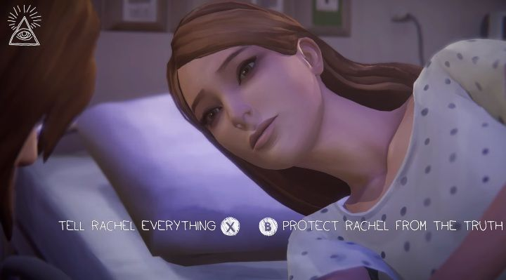 The only important choice in this episode happens in the final part of the game - during the conversation with Rachel in the hospital - Important choices | Episode 3 - Hell is Empty - Episode 3 - Hell is Empty - Life Is Strange: Before the Storm Game Guide
