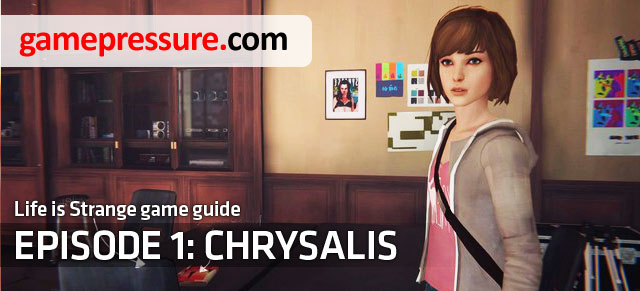Chrysalis is the first episode of the DONTNOD studios adventure game, which was made in cooperation with Square Enix - Introduction | Episode 1: Chrysalis - Episode 1: Chrysalis - Life is Strange Game Guide & Walkthrough