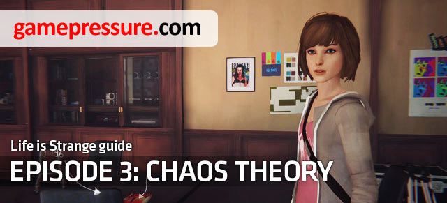 Chaos Theory is the third episode in an adventure game developed by DONTNOD studio in cooperation with Square Enix - Introduction | Episode 3: Chaos Theory - Episode 3: Chaos Theory - Life is Strange Game Guide & Walkthrough