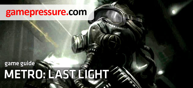 Unofficial Metro: Last Light guide contains first of all very detailed walkthrough of all chapters in singleplayer campaign - Metro: Last Light - Game Guide and Walkthrough