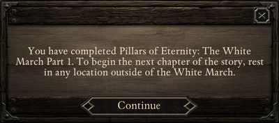 Information about the fact that you have completed the story of the first part of the White March expansion pack - Starting the adventure | The White March Part II - New Content in Pillars of Eternity: The White March Part II - Pillars of Eternity Game Guide & Walkthrough