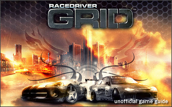 Welcome to the unofficial guide to �Race Driver GRID� PC video game - Race Driver GRID - Game Guide and Walkthrough