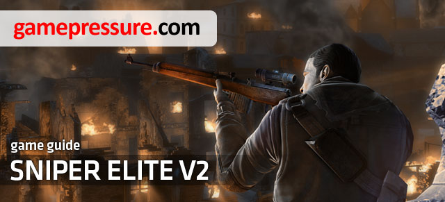 Sniper Elite V2 Game Guide - Sniper Elite V2 - Game Guide and Walkthrough