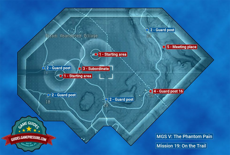 On the Trail   mission map | Walkthrough   Metal Gear Solid V: The