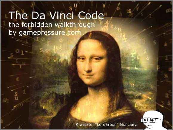 Taking great risks, we decided to share this tome of knowledge with out readers - Introduction - Game Guide - The Da Vinci Code - Game Guide and Walkthrough