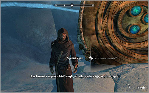 Continue and speak to Septimus Signus again to learn that he could use some Dwemer blood for further experiments (screen above) - Discerning the Transmundane - p. 3 - Daedric quests - The Elder Scrolls V: Skyrim Game Guide