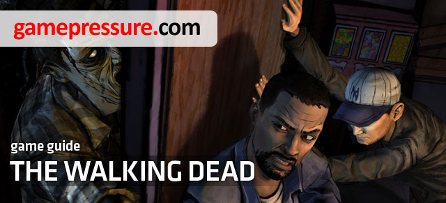 The Walking Dead game guide contains a thorough and illustrated game walkthrough - The Walking Dead - Game Guide and Walkthrough