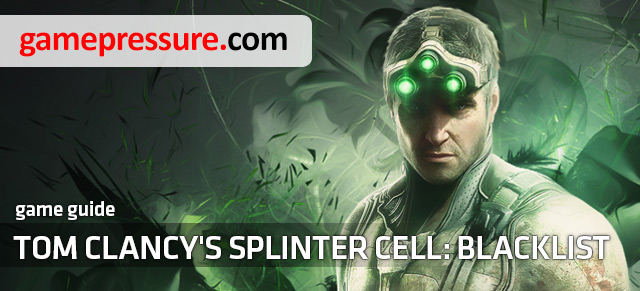 The unofficial walkthrough for the Tom Clancys Splinter Cell: Blacklist includes, predominantly, a very detailed walkthrough for all of the main and side missions - Tom Clancys Splinter Cell: Blacklist - Game Guide and Walkthrough
