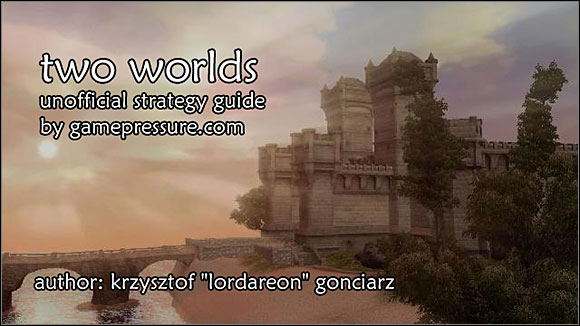 Info: On some of the screens (most of them, really) you will find texts written in Polish language - Two Worlds - Game Guide and Walkthrough